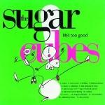 Portada del primer disco de Sugarcubes: Life ut's too good!